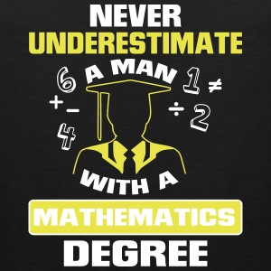 Never underestimate graduates a mathematics! Sports wear - Men's Premium Tank Top
