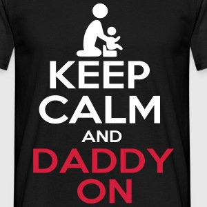 keep calm and daddy on - T-shirt Homme