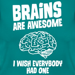 Brains Are Awesome - I Wish Everybody Had One Magliette - Maglietta da donna