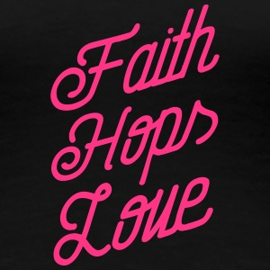 Faith, Hops, Love T-Shirts - Women's Premium T-Shirt