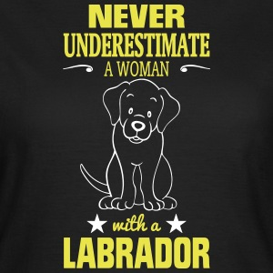 NEVER UNDERESTIMATE A WOMAN WITH A LABRADOR! T-Shirts - Women's T-Shirt