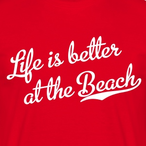 Life is better at the Beach T-Shirts - Männer T-Shirt