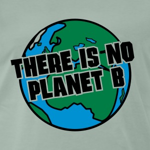 There is no Planet B - Männer Premium T-Shirt