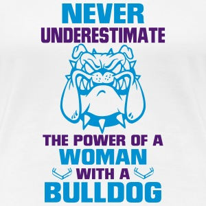 NEVER UNDERESTIMATE A WOMAN WITH A BULLDOG T-Shirts - Women's Premium T-Shirt