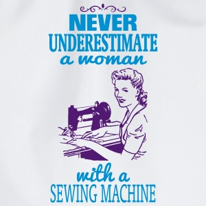 NEVER UNDERESTIMATE A WOMAN WITH A SEWING MACHINE! Bags & Backpacks - Drawstring Bag