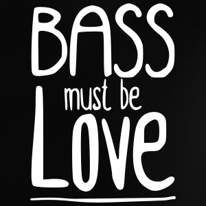 Bass must be Love Baby T-shirts - Baby T-shirt