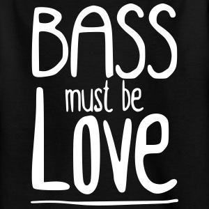 Bass must be Love T-Shirts - Teenager T-Shirt