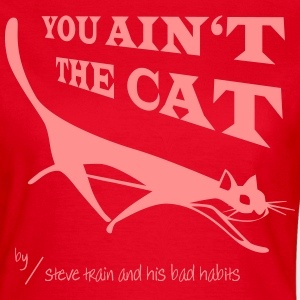 You Ain't The Cat (pink on red) - Frauen T-Shirt