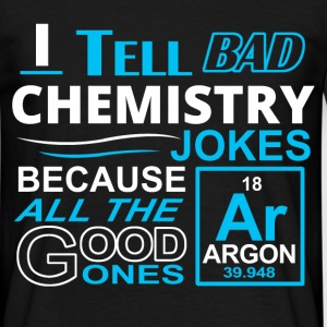 bad chemistry jokes T-Shirts - Men's T-Shirt