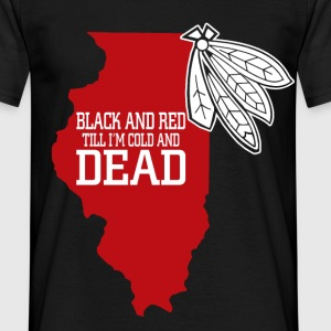 black and red til im cold and dead T-Shirts - Men's T-Shirt