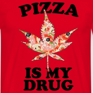 Pizza Is My Drug T-Shirts - Men's T-Shirt