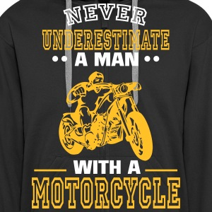 UNDERESTIMATE NEVER A MAN AND HIS MOTORCYCLE. Hoodies & Sweatshirts - Men's Premium Hooded Jacket