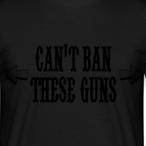 cant ban these guns T-Shirts - Men's T-Shirt