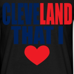 cleveland that I love T-Shirts - Men's T-Shirt