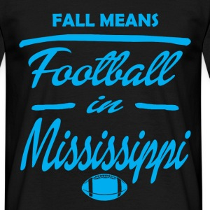 fall means mississipi T-Shirts - Men's T-Shirt