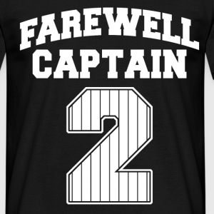 farewell captain 2 T-Shirts - Men's T-Shirt