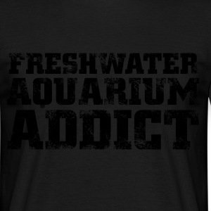 freshwater aquarium addict T-Shirts - Men's T-Shirt