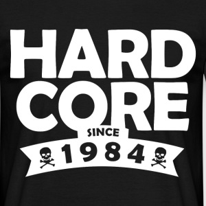 hard core since 1984 T-Shirts - Men's T-Shirt