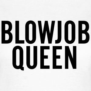 Blowjob Queen T-shirts - Dame-T-shirt