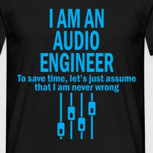 i am an audio engineer T-Shirts - Men's T-Shirt