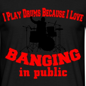 i play drums because T-Shirts - Men's T-Shirt