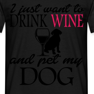 i just want to drink wine T-Shirts - Men's T-Shirt