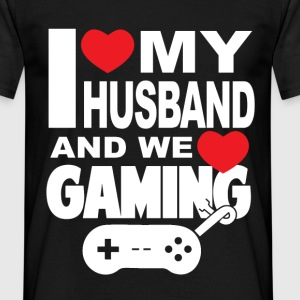 i love my husband and we love gaming T-Shirts - Men's T-Shirt