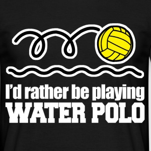 id rather be playing water polo T-Shirts - Men's T-Shirt
