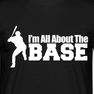 im all about the base T-Shirts - Men's T-Shirt