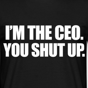 im the CEO T-Shirts - Men's T-Shirt