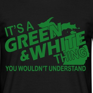 ITS A GREEN AND WHITE THING T-Shirts - Men's T-Shirt