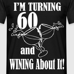 im turning 60 T-Shirts - Men's T-Shirt