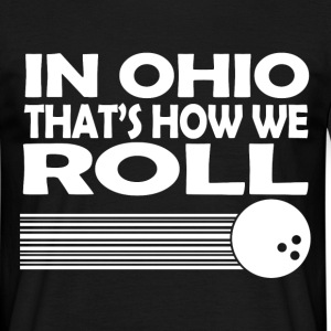 in ohio roll T-Shirts - Men's T-Shirt