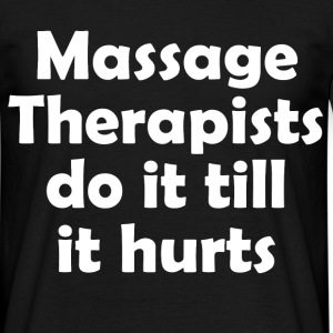 massage therapists hurt T-Shirts - Men's T-Shirt