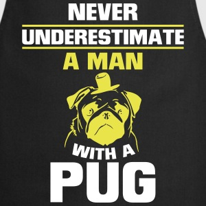 NEVER UNDERESTIMATE A MAN WITH A PUG!  Aprons - Cooking Apron