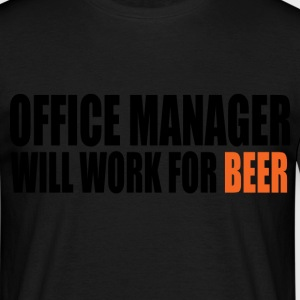office manager will work for beer T-Shirts - Men's T-Shirt