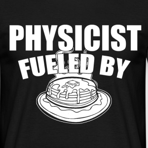 physicist fueled by T-Shirts - Men's T-Shirt