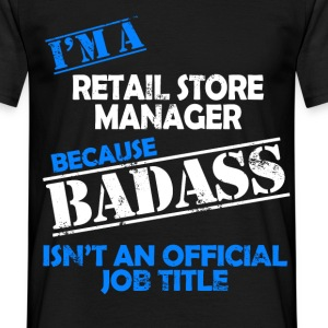 retail store manager T-Shirts - Men's T-Shirt