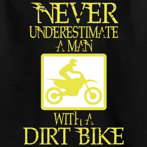 UNDERESTIMATE NIEEINEN MAN AND HIS DIRT BIKE! Shirts - Kids' T-Shirt