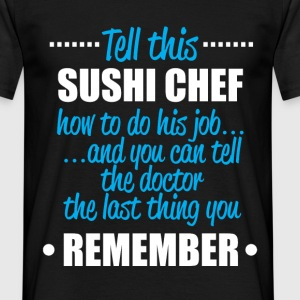 tell this sushi chef T-Shirts - Men's T-Shirt