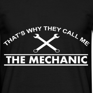 that's why they call me the mechanic T-Shirts - Men's T-Shirt