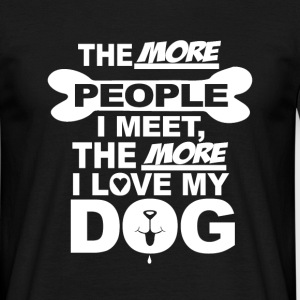 the more people love dog T-Shirts - Men's T-Shirt