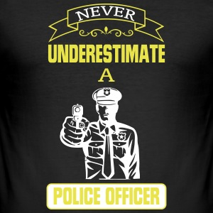 NEVER UNDERESTIMATE A COP! T-Shirts - Men's Slim Fit T-Shirt