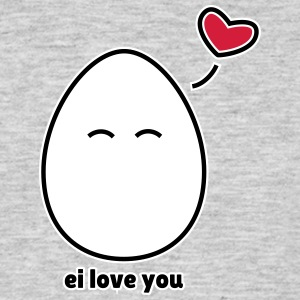 ei love you - Männer T-Shirt