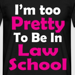too pretty law school T-Shirts - Men's T-Shirt