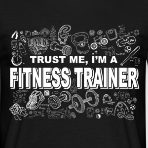 trust me im a fitness trainer T-Shirts - Men's T-Shirt
