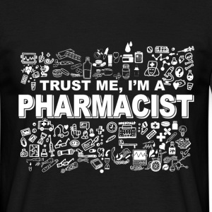 trust me Im a pharmacist T-Shirts - Men's T-Shirt