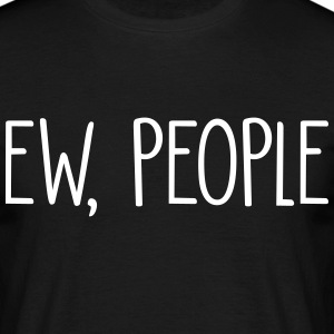 Ew People T-Shirts - Men's T-Shirt
