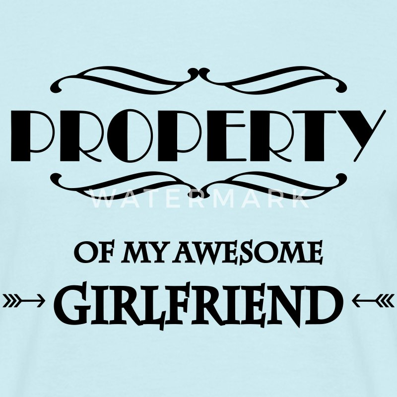 Property of my awesome girlfriend T-shirts - Mannen T-shirt