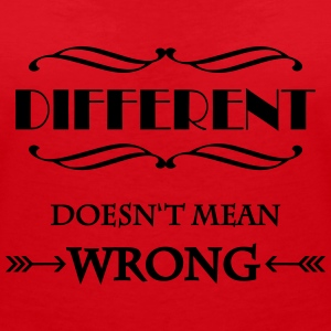 Different doesn't mean wrong T-Shirts - Women's V-Neck T-Shirt